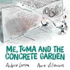 Me, Toma and the Concrete Garden Cover Image