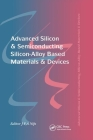 Advanced Silicon & Semiconducting Silicon-Alloy Based Materials & Devices Cover Image