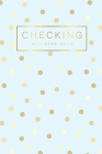 Checking Register Book: Golden Pastel Cover, Personal Checking Account Balance Transaction Register, 6 Column Payment Record and Tracker Check Cover Image