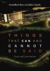 Things That Can and Cannot Be Said: Essays and Conversations Cover Image