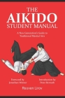 The Aikido Student Manual: A New Generation's Guide to Traditional Martial Arts Cover Image