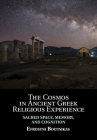 The Cosmos in Ancient Greek Religious Experience: Sacred Space, Memory, and Cognition Cover Image