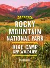 Moon Rocky Mountain National Park: Hike, Camp, See Wildlife (Travel Guide) Cover Image
