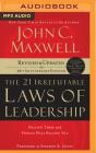 The 21 Irrefutable Laws of Leadership: Follow Them and People Will Follow You (10th Anniversary Edition) Cover Image