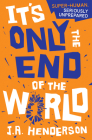 It's Only the End of the World Cover Image