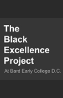 The Black Excellence Project: Bard Early College D.C. Cover Image