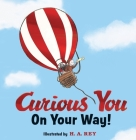Curious George Curious You: On Your Way! Gift Edition Cover Image