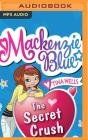 The Secret Crush (MacKenzie Blue #2) Cover Image