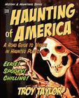 The Haunting of America: Ghosts & Legends of America's Haunted Past Cover Image