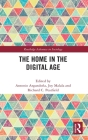 The Home in the Digital Age (Routledge Advances in Sociology) Cover Image