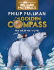 The Golden Compass Graphic Novel, Complete Edition (His Dark Materials) Cover Image