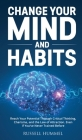 Change Your Mind and Habits: Reach Your Potential Through Critical Thinking, Charisma, and the Law of Attraction. Even if You've Never Trained Befo Cover Image