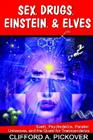 Sex, Drugs, Einstein, & Elves: Sushi, Psychedelics, Parallel Universes, and the Quest for Transcendence Cover Image