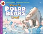 Where Do Polar Bears Live? (Let's-Read-and-Find-Out Science 2) Cover Image
