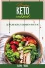 Amazing Keto Cookbook: 50 Amazing Recipes to Stay Healthy On Keto Diet Cover Image