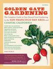 Golden Gate Gardening, 3rd Edition: The Complete Guide to Year-Round Food Gardening in the San Francisco Bay Area & Coastal California Cover Image
