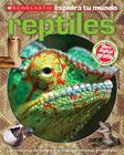 Scholastic Explora Tu Mundo: Los Reptiles: (spanish Language Edition of Scholastic Discover More: Reptiles) Cover Image
