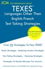TEXES Languages Other Than English French - Test Taking Strategies: TEXES 610 LOTE French Exam - Free Online Tutoring - New 2020 Edition - The latest Cover Image