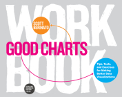 Good Charts Workbook: Tips, Tools, and Exercises for Making Better Data Visualizations Cover Image