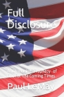 Full Disclosure: A Channeled Prophecy of God For The Coming Times Cover Image