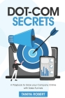 Dot-com Secrets: A Playbook to Grow Your Company Online with Sales Funnel Cover Image