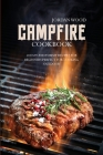Campfire Cookbook: 50 Easy & Yummy Recipes for Beginners Perfect for Cooking Outdoor Cover Image