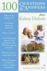 100 Q&as about Kidney Dialysis (100 Questions & Answers about) Cover Image
