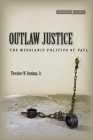 Outlaw Justice: The Messianic Politics of Paul (Cultural Memory in the Present) Cover Image
