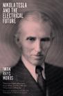 Nikola Tesla and the Electrical Future Cover Image