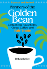 Farmers of the Golden Bean: Costa Rican Households, Global Coffee, and Fair Trade - Second Edition Cover Image