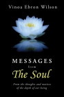 MESSAGES from THE SOUL: From the thoughts and motives of the depth of our being Cover Image