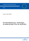 Die Spielerüberlassung - Rechtsfragen Der Gegenwärtigen Praxis Der Spielerleihe Cover Image