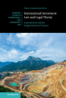 International Investment Law and Legal Theory: Expropriation and the Fragmentation of Sources (Cambridge Studies in International and Comparative Law #158) Cover Image