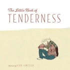 The Little Book of Tenderness Cover Image