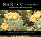Nanise', a Navajo Herbal: One Hundred Plants from the Navajo Reservation Cover Image