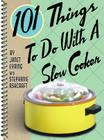 101 Things to Do with a Slow Cooker Cover Image