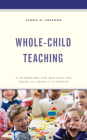 Whole-Child Teaching: A Framework for Meeting the Needs of Today's Students Cover Image