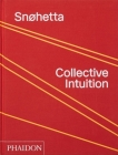 Snøhetta: Collective Intuition Cover Image