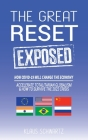 The Great Reset Exposed: How COVID-19 will Change the Economy, Accelerate Totalitarian Globalism and How to Survive the 2022 Crisis! Cover Image