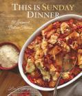 This Is Sunday Dinner: 52 Seasonal Italian Menus Cover Image
