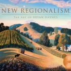 New Regionalism: The Art of Bryan Haynes Cover Image