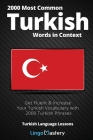 2000 Most Common Turkish Words in Context: Get Fluent & Increase Your Turkish Vocabulary with 2000 Turkish Phrases Cover Image