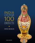 India: A Story Through 100 Objects Cover Image