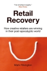 Retail Recovery: How Creative Retailers Are Winning in Their Post-Apocalyptic World Cover Image