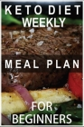 Keto Diet Weekly Meal Plan for Beginners: books on Keto diet planing for track weight chest hips arms and thighs Cover Image