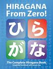 Hiragana From Zero!: The Complete Japanese Hiragana Book, with Integrated Workbook and Answer Key (Japanese from Zero!) Cover Image