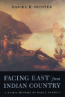 Facing East from Indian Country: A Native History of Early America Cover Image