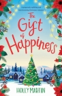 The Gift of Happiness: A gorgeously uplifting and heartwarming Christmas romance Cover Image