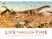 Life Through Time: The 700-Million-Year Story of Life on Earth Cover Image