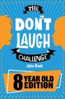 The Don't Laugh Challenge: 8 Year Old Edition Cover Image